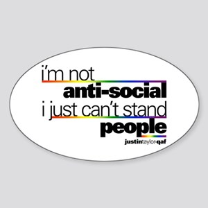 I'm Not Anti-Social Oval Sticker