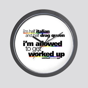 I'm Allowed to Get Worked Up Wall Clock