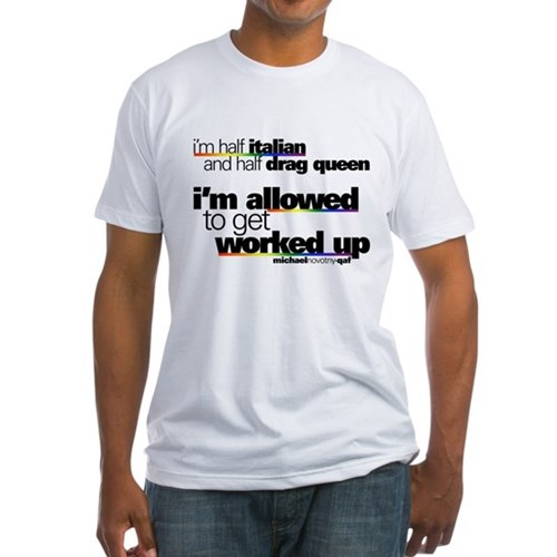 I'm Allowed to Get Worked Up Fitted T-Shirt