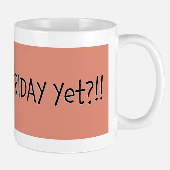 Friday Yet? Mugs