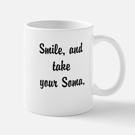 Smile, and take your Soma Mugs