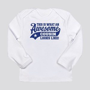 Awesome Cousin Long Sleeve Infant T-Shirt