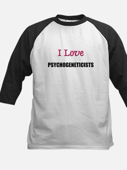 I Love PSYCHOGENETICISTS Kids Baseball Jersey