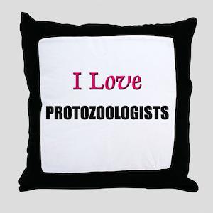 I Love PROTOZOOLOGISTS Throw Pillow