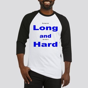 Long and Hard Baseball Jersey