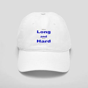 Long and Hard Cap
