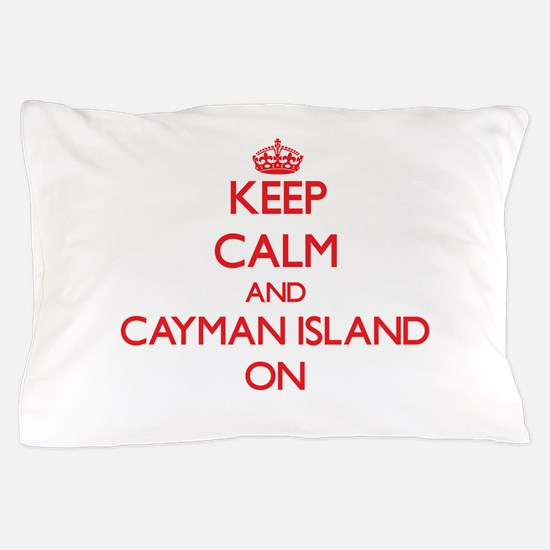 Keep calm and Cayman Island ON Pillow Case