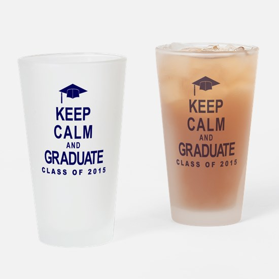 Keep Calm and Graduate 2015 Drinking Glass