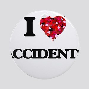 I Love Accidents Ornament (Round)