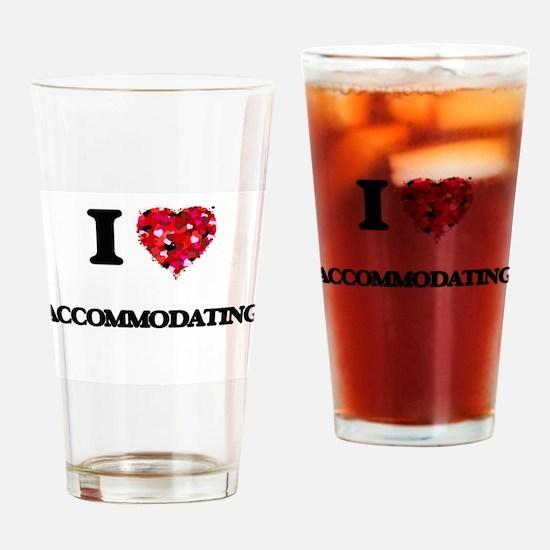 I Love Accommodating Drinking Glass