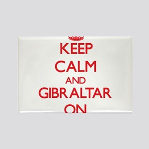 Keep calm and Gibraltar ON Magnets