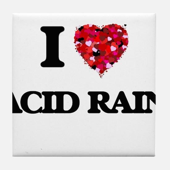 I Love Acid Rain Tile Coaster