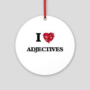 I Love Adjectives Ornament (Round)