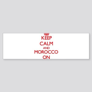 Keep calm and Morocco ON Bumper Sticker