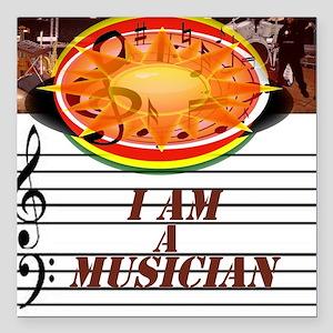"I Am A Musician Square Car Magnet 3"" x 3"""
