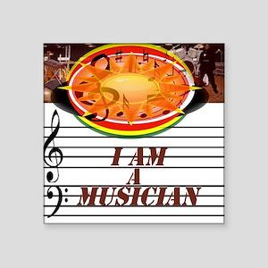"""I Am A Musician Square Sticker 3"""" x 3"""""""