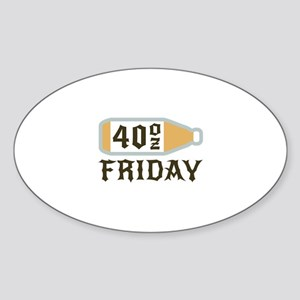 40 ounce beer Friday Sticker