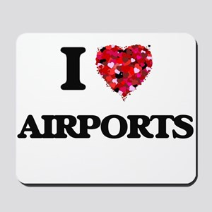 I Love Airports Mousepad