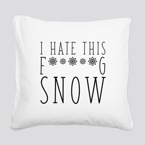 I Hate Snow Square Canvas Pillow