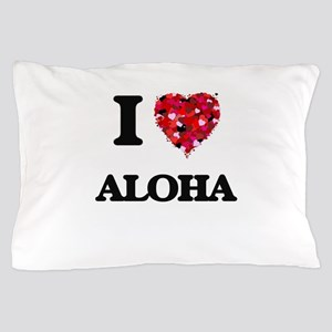 I Love Aloha Pillow Case