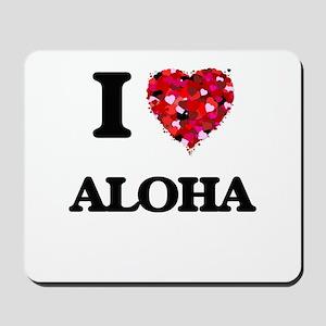 I Love Aloha Mousepad