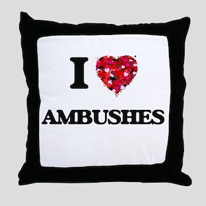 I Love Ambushes Throw Pillow