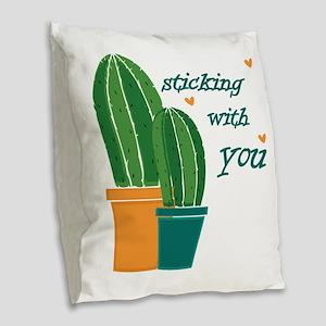 Sticking Wtih You Burlap Throw Pillow