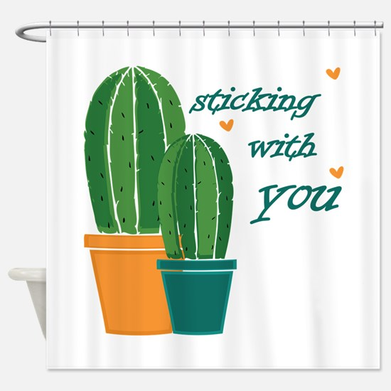 Sticking Wtih You Shower Curtain