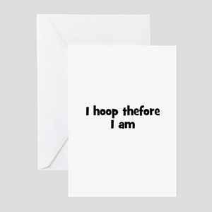 I hoop thefore I am Greeting Cards (Pk of 10)