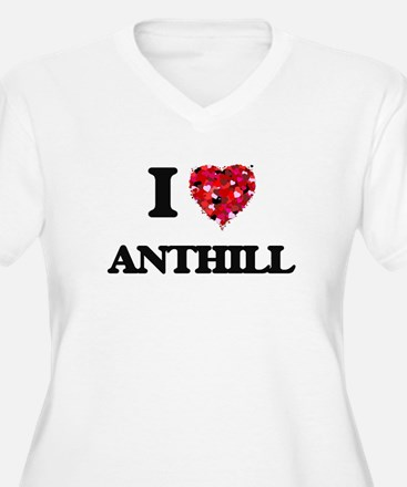 I Love Anthill Plus Size T-Shirt
