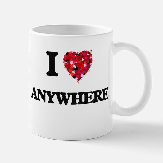 I Love Anywhere Mugs