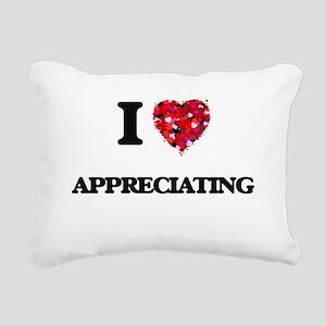 I Love Appreciating Rectangular Canvas Pillow