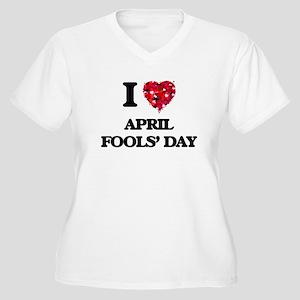 I Love April Fools' Day Plus Size T-Shirt