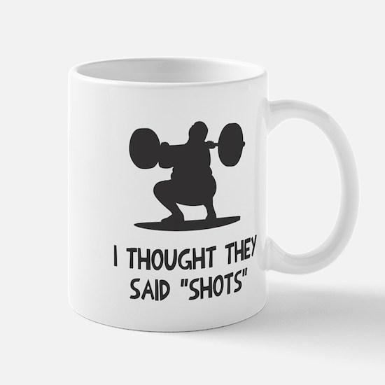 I thought they said shots Mug