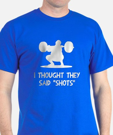 I thought they said shots T-Shirt