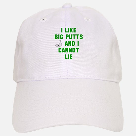 I like big putts and I cannot lie Baseball Baseball Cap