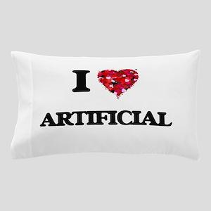 I Love Artificial Pillow Case