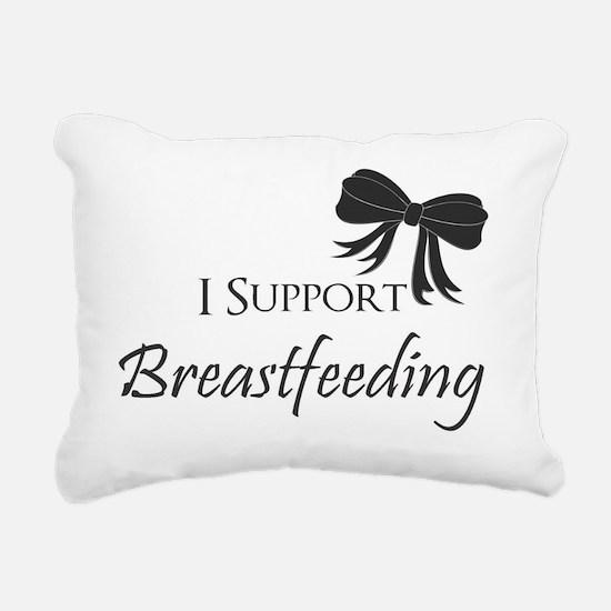 I support Breastfeeding  Rectangular Canvas Pillow