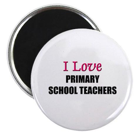 I Love PRIMARY SCHOOL TEACHERS Magnet