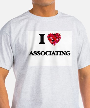 I Love Associating T-Shirt