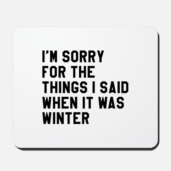 When It Was Winter Mousepad