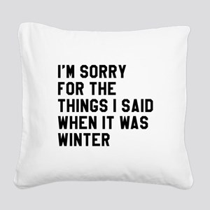When It Was Winter Square Canvas Pillow