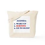 AGENDA TO SURVIVE Tote Bag