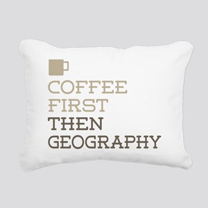 Coffee Then Geography Rectangular Canvas Pillow