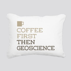 Coffee Then Geoscience Rectangular Canvas Pillow