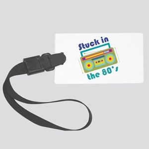 Stuck In 80s Luggage Tag