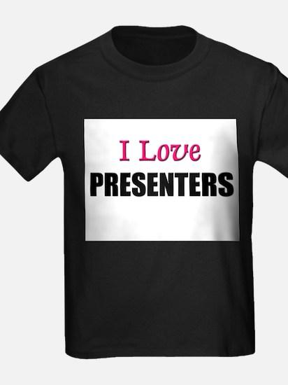 I Love PRESENTERS T
