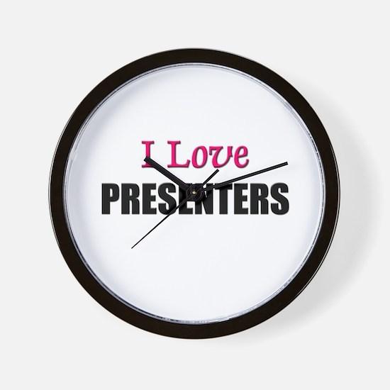 I Love PRESENTERS Wall Clock