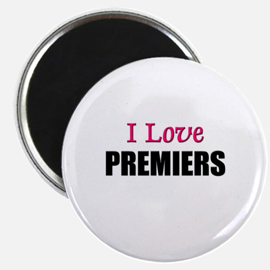 I Love PREMIERS Magnet