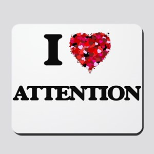 I Love Attention Mousepad